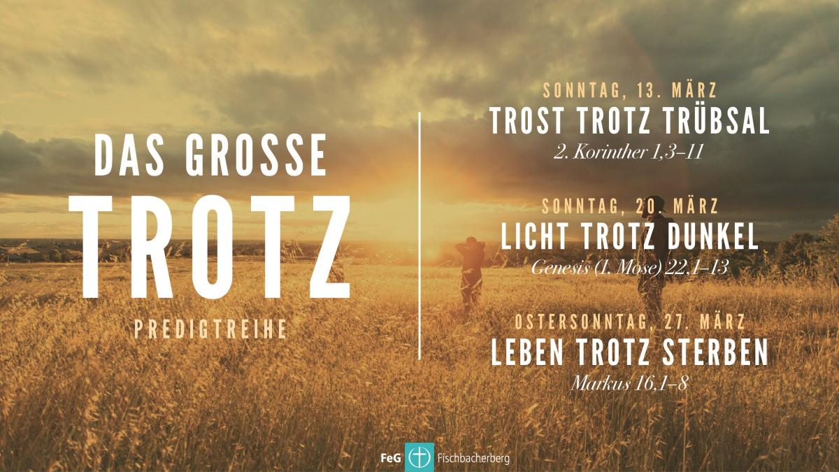 Das große TROTZ – Predigtreihe zu Ostern