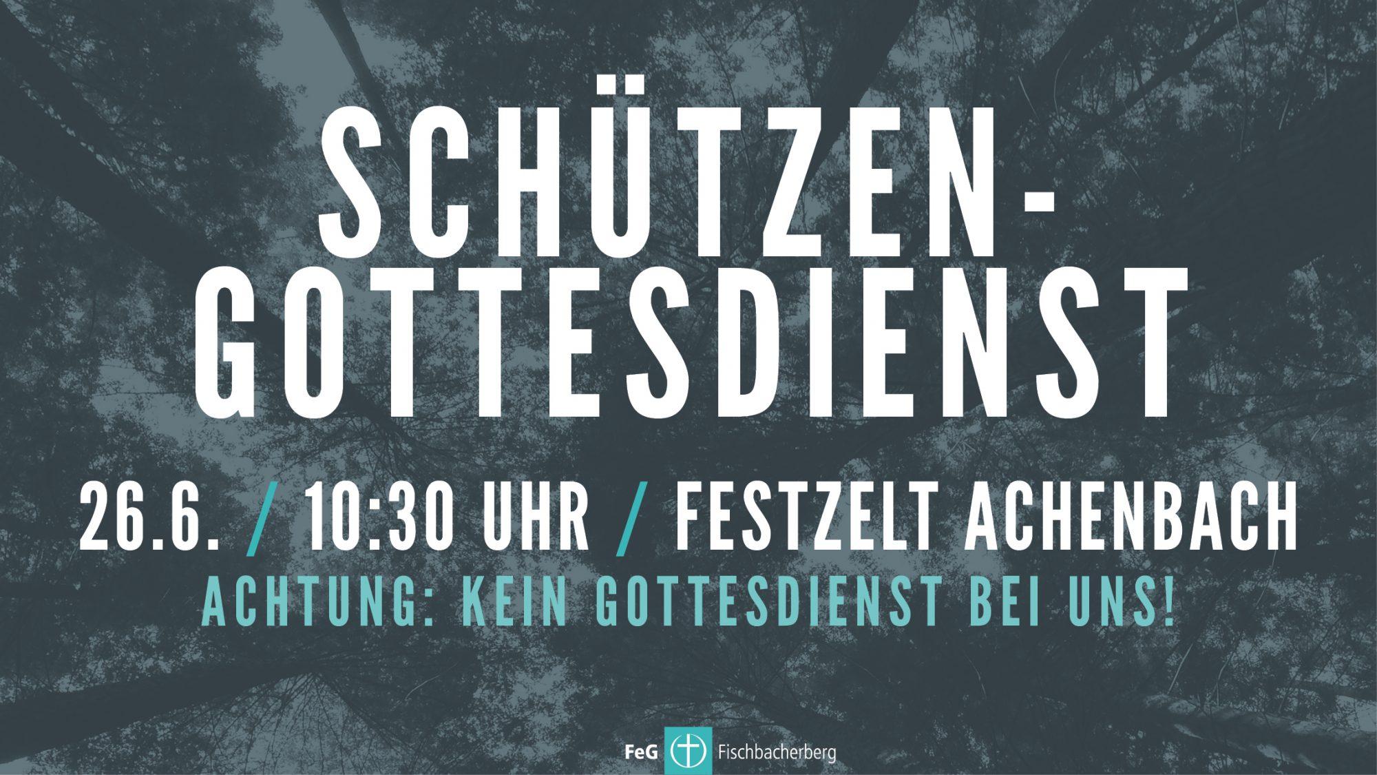 26. Juni: Schützengottesdienst im Festzelt Achenbach
