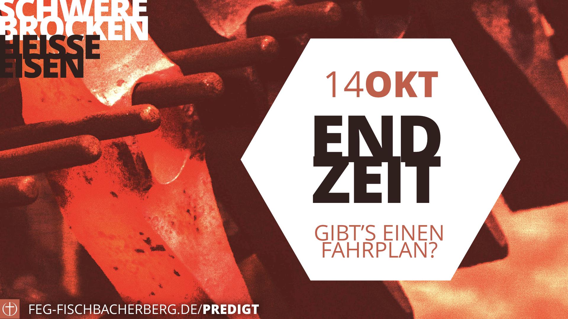 Endzeit (Schwere Brocken/ Heiße Eisen: Teil 4)