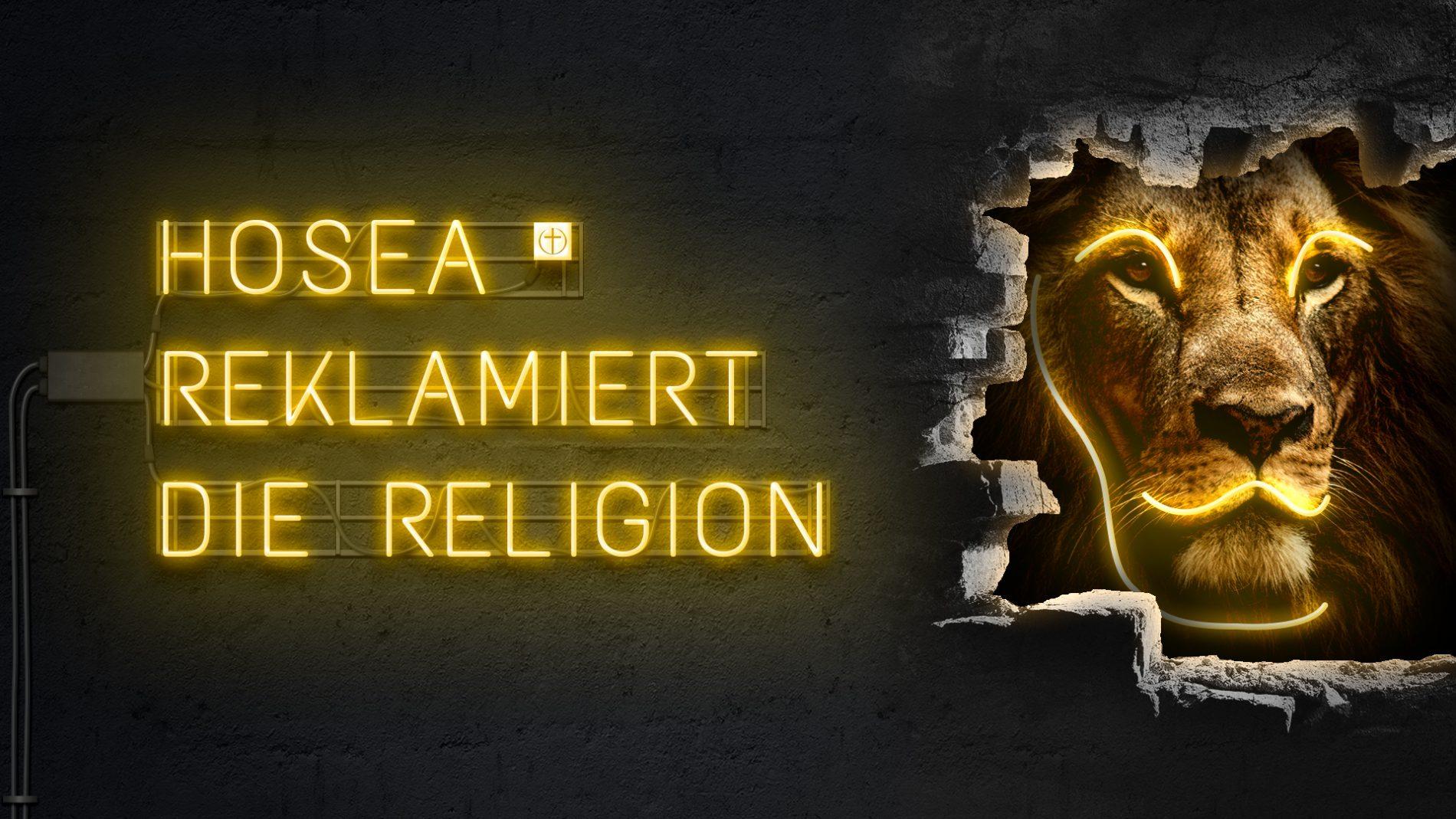 Hosea reklamiert die Religion (Zwölf Propheten: I)