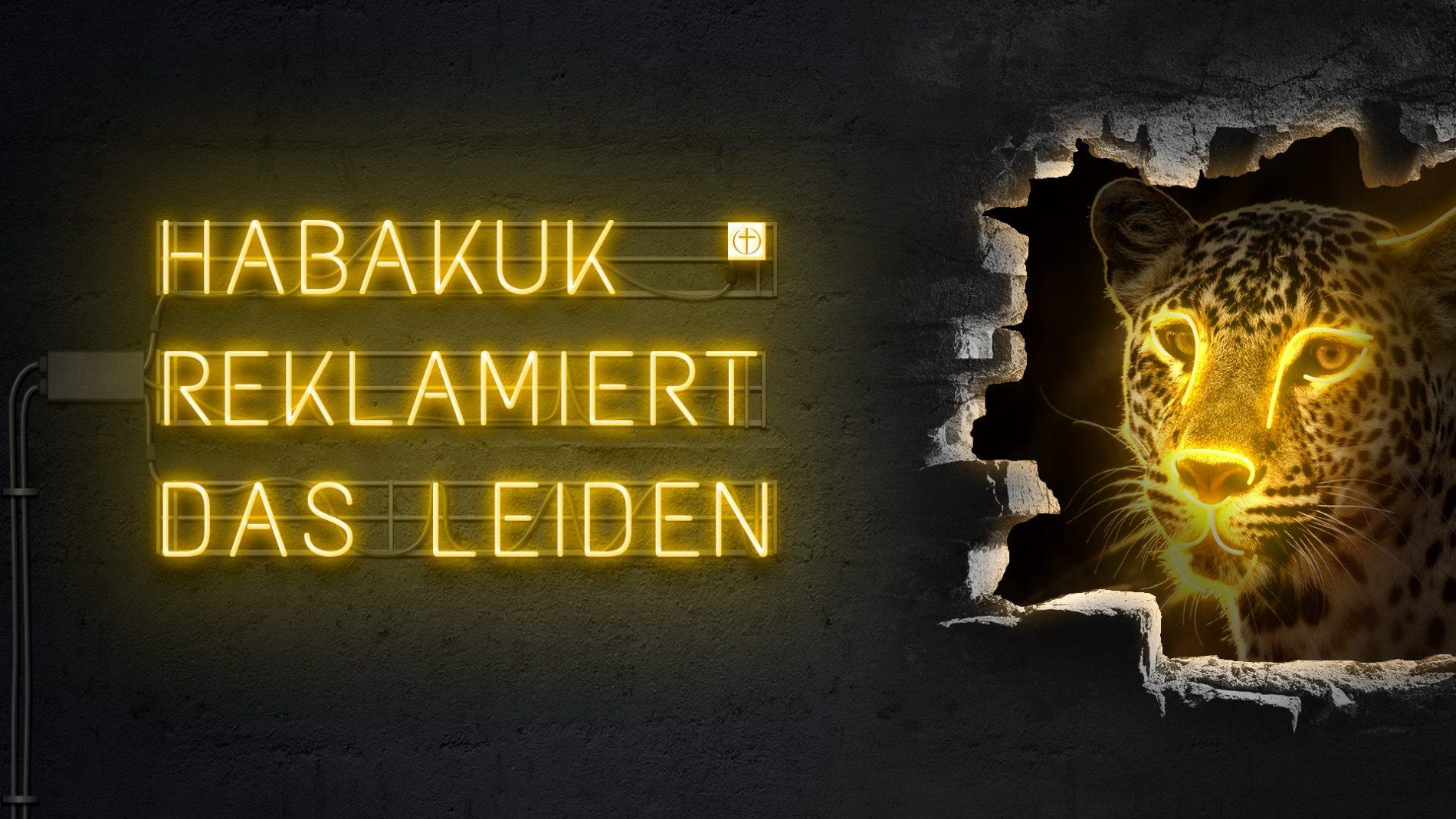 Habakuk reklamiert das Leiden (Zwölf Propheten VIII)