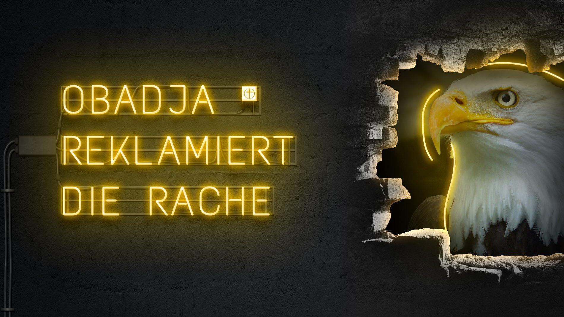 Obadja reklamiert die Rache (Zwölf Propheten IV)
