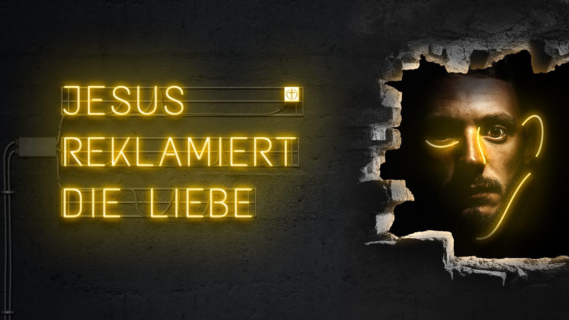 Jesus reklamiert die Liebe
