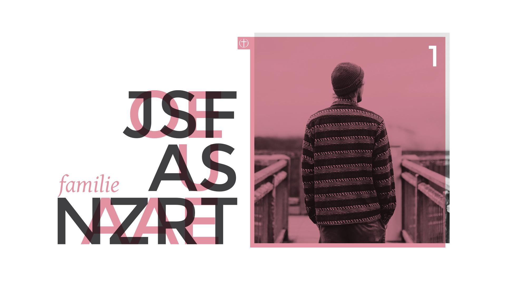 Josef aus Nazareth (1) – Familie